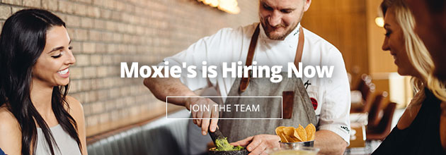 Front of house, kitchen and management positions are available at Moxie's locations across Canada.