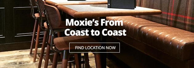 Moxie's From Coast to Coast