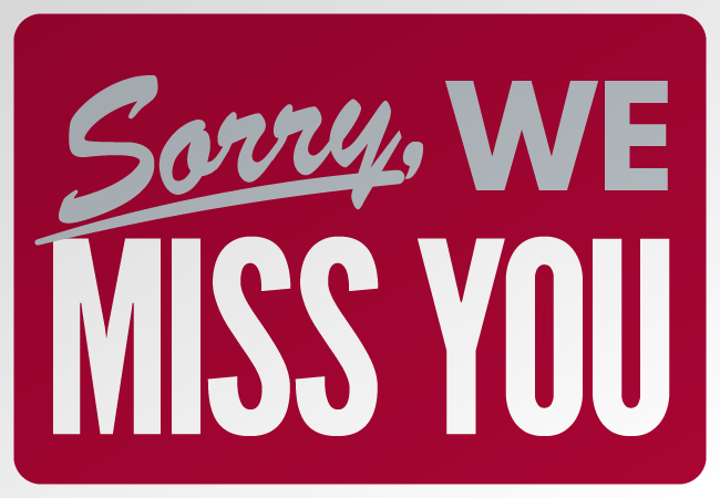 """Sign: """"Sorry, we miss you"""""""