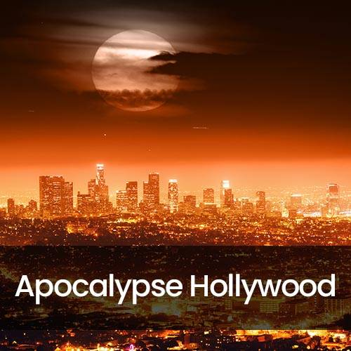 Apocalypse Hollywood