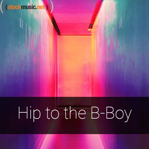 Hip to the B-Boy