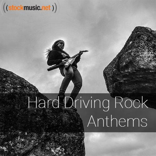 Hard Driving Rock Anthems