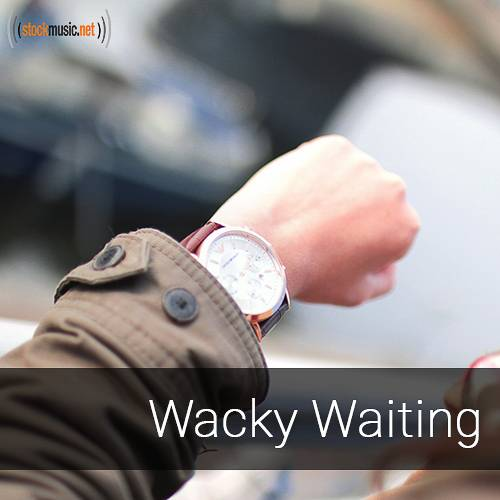 Whacky Waiting