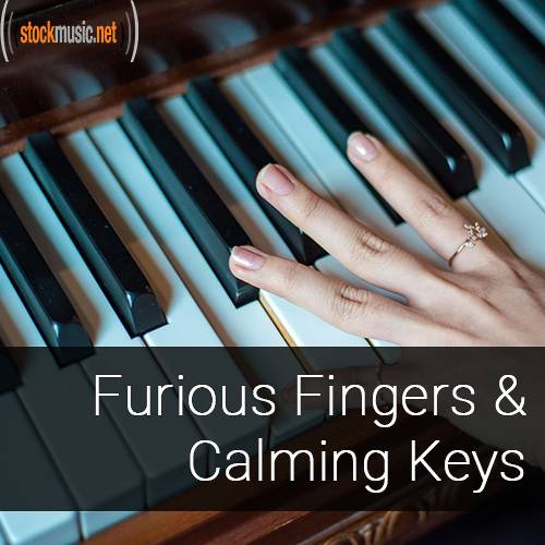 Furious Fingers and Calming Keys