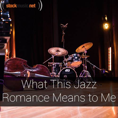 What This Jazz Romance Means to Me
