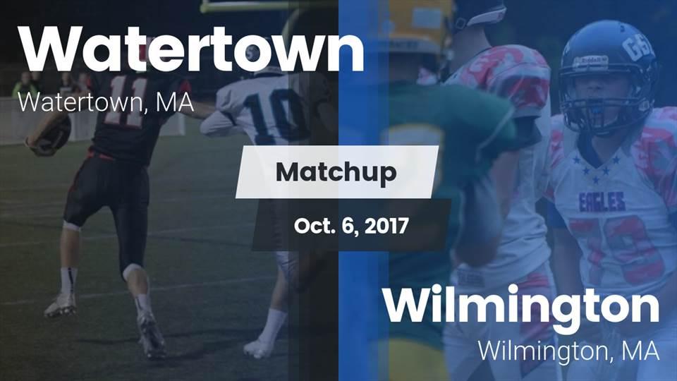 Watertown Hs Football Video Matchup Watertown Vs Wilmington 2017