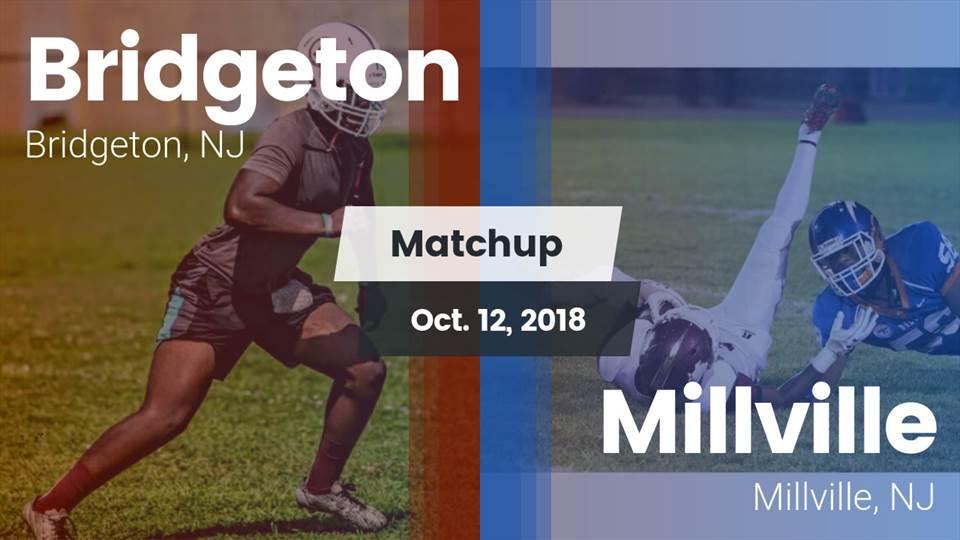 Bridgeton Hs Football Video Matchup Bridgeton Vs Millville 2018