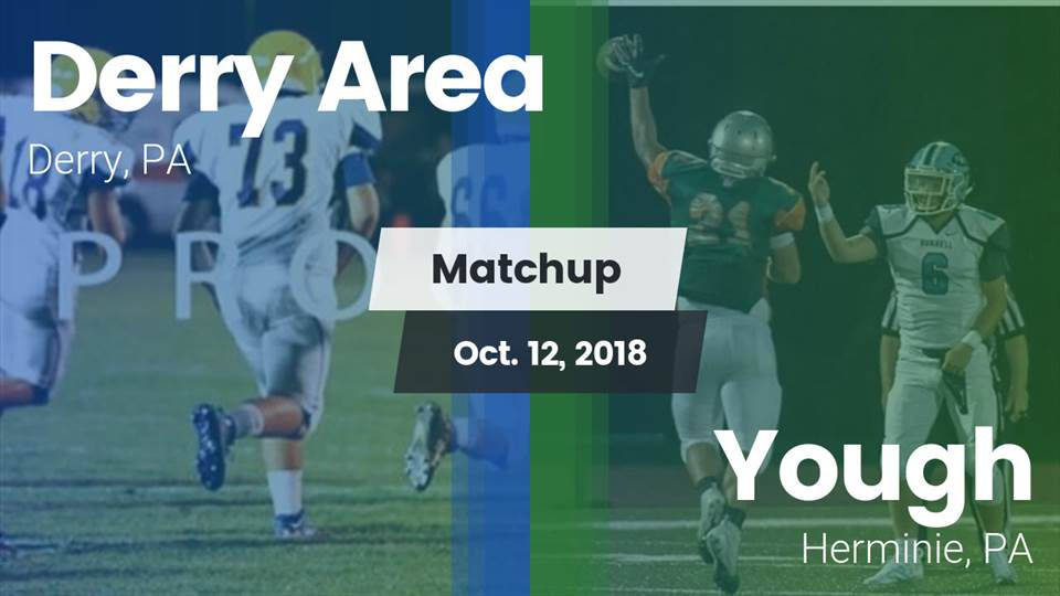 Derry Hs Football Video Matchup Derry Area Vs Yough 2018 Maxpreps