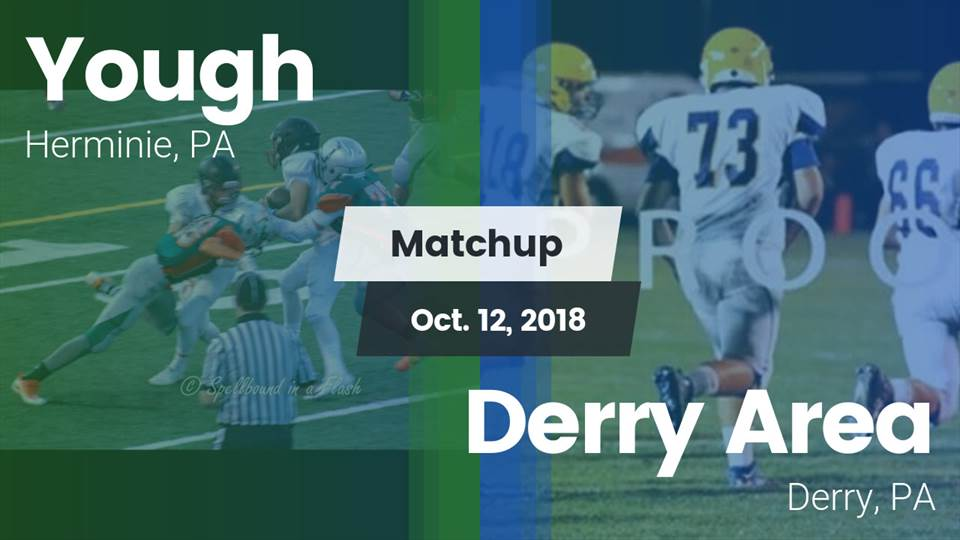 Yough Hs Football Video Matchup Yough Vs Derry Area 2018 Maxpreps
