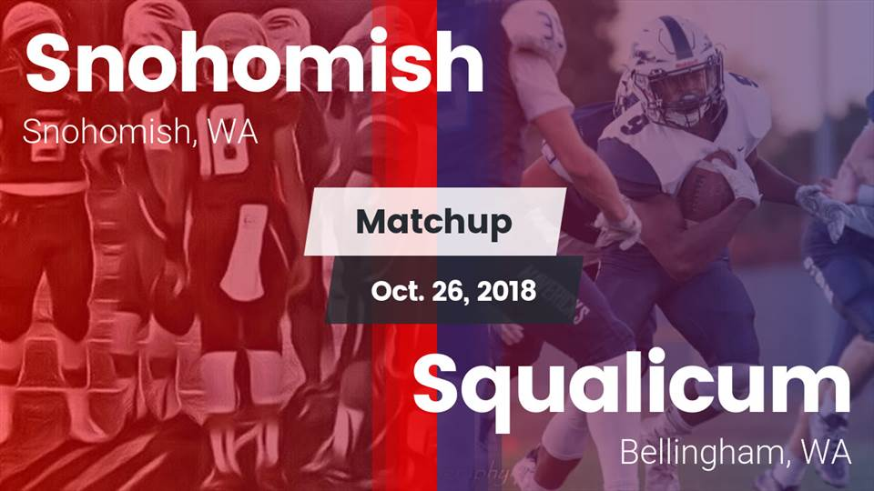 Snohomish Hs Football Video Matchup Snohomish High Vs Squalicum