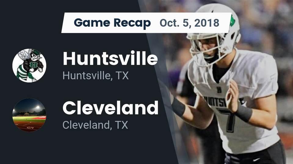 Huntsville Hs Football Video Recap Huntsville Vs Cleveland 2018