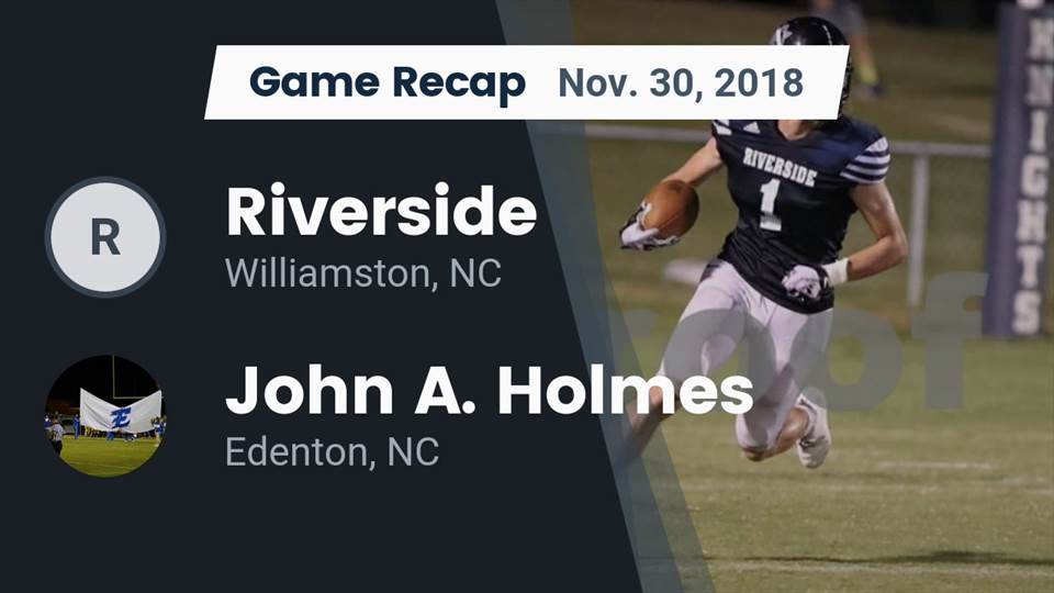 Riverside Hs Football Video Recap Riverside Vs John A Holmes