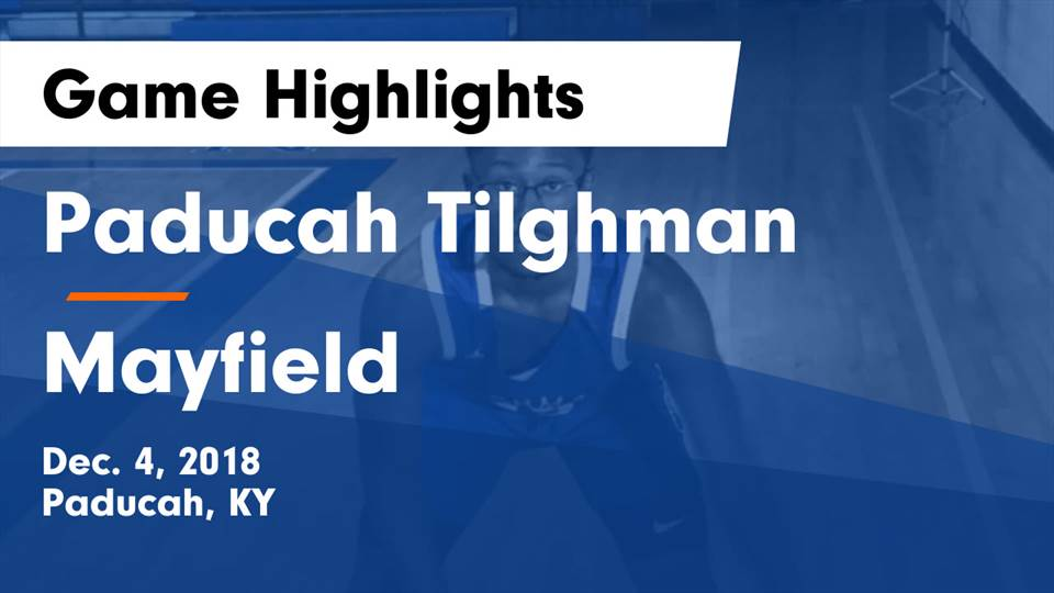 Paducah Tilghman Hs Basketball Video Paducah Tilghman Vs Mayfield