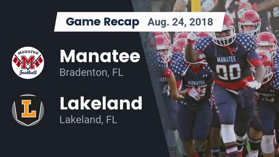 Manatee Hs Football Video Recap Manatee Vs Lakeland 2018 Maxpreps