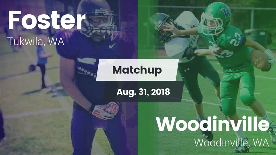 Foster Hs Football Video Matchup Foster Vs Woodinville 2018