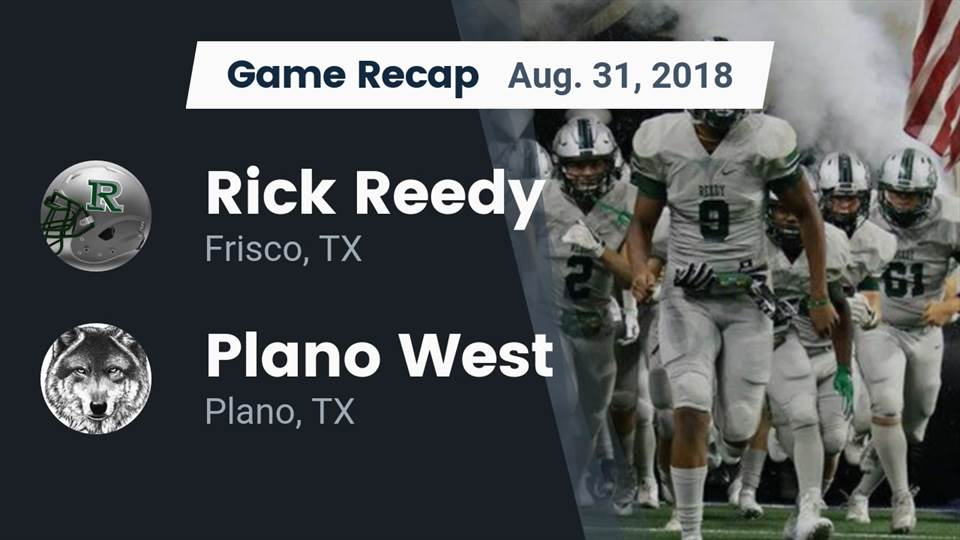 Reedy Hs Football Video Recap Rick Reedy Vs Plano West 2018
