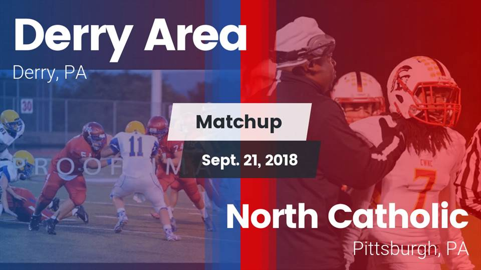 Derry Hs Football Video Matchup Derry Area Vs North Catholic 2018