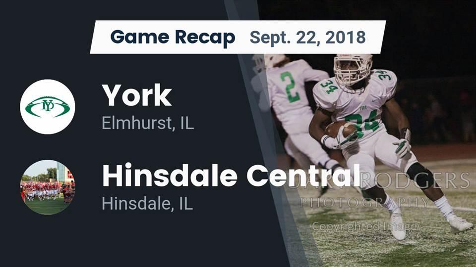 York Hs Football Video Recap York Vs Hinsdale Central 2018