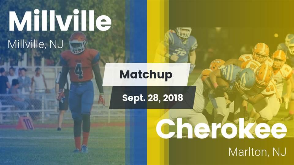 Millville Hs Football Video Matchup Millville Vs Cherokee 2018