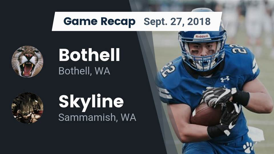 Bothell Hs Football Video Recap Bothell Vs Skyline 2018 Maxpreps