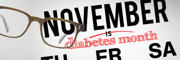 NOVEMBER IS DIABETES MONTH!