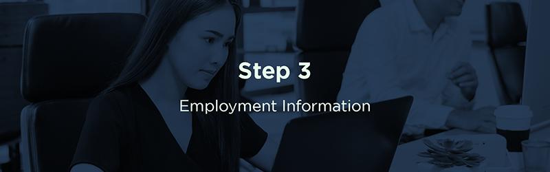 Step 3: Employment Information