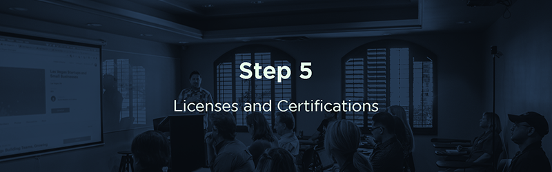 Step 5: Licenses & Certifications