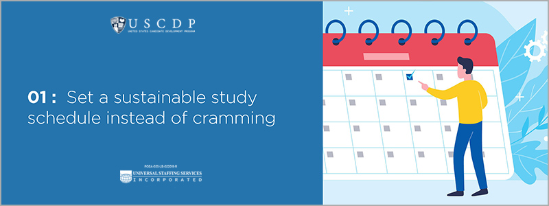 Set a sustainable study schedule instead of cramming