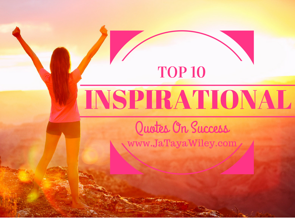 My Top 10 Inspirational Quotes On Success Steemit