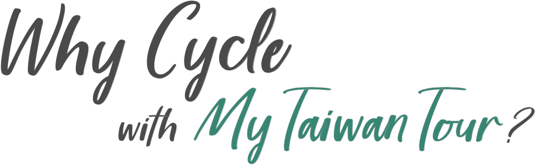Why Cycle with MyTaiwanTour