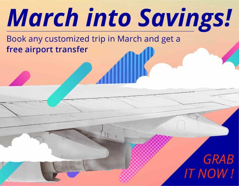Customize Trips and Enjoy Free Airport Transfer, March Only
