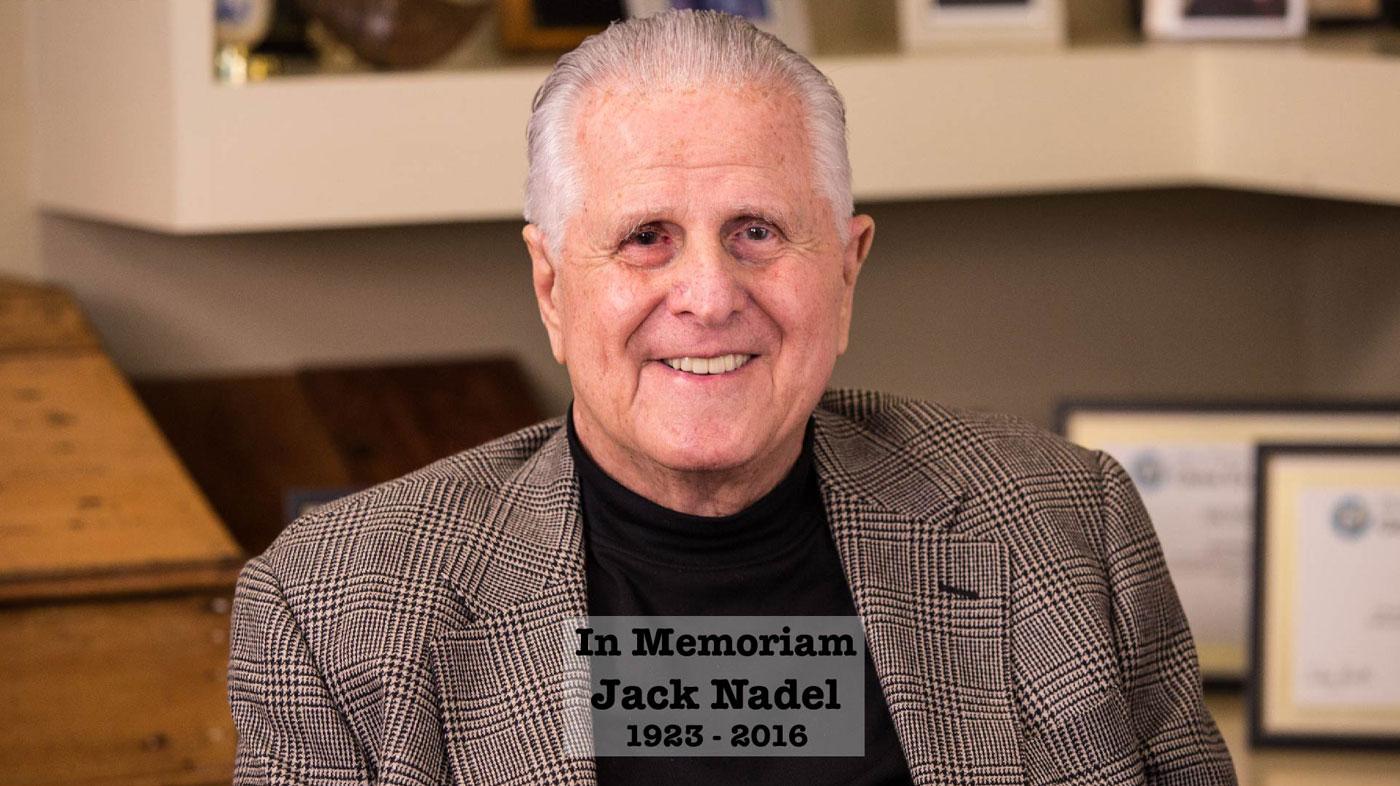In Memoriam - Jack Nadel, 1924-2016