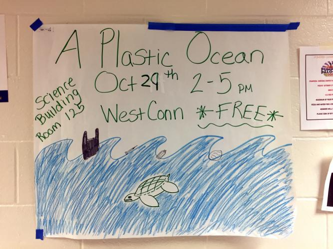 "A cute poster for the upcoming ""A Plastic Ocean"" movie at WestConn showed up at NHS this week."