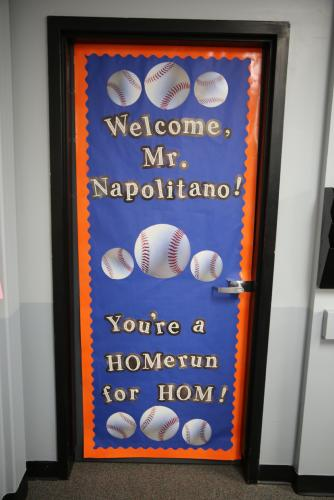 New HOM Principal Tim Napolitano was greeted by a very welcoming door on his first day, July 2.