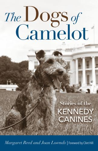 The Dogs of Camelot brings readers into the world of the Kennedy dogs.