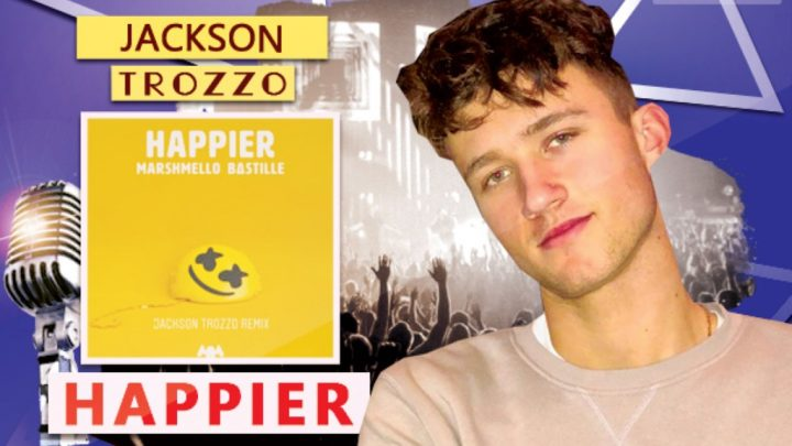 Groove To This Upcoming EDM Artist Jackson Trozzo's New Single 'Happier-Marshmellow – Bastille'