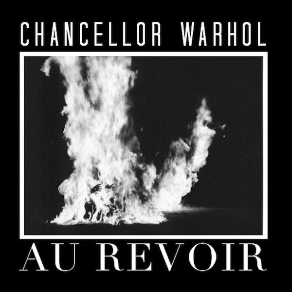 ChancellorWarhol_AuRevoir
