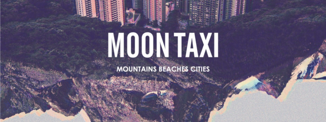 Moon Taxi - Mountains Cities