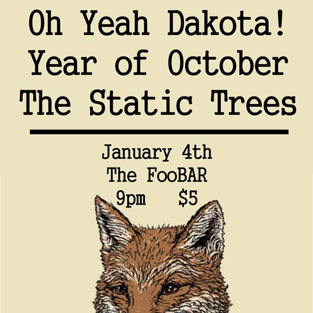 Oh Yeah Dakota, Year of October, The Static Trees at Foobar.