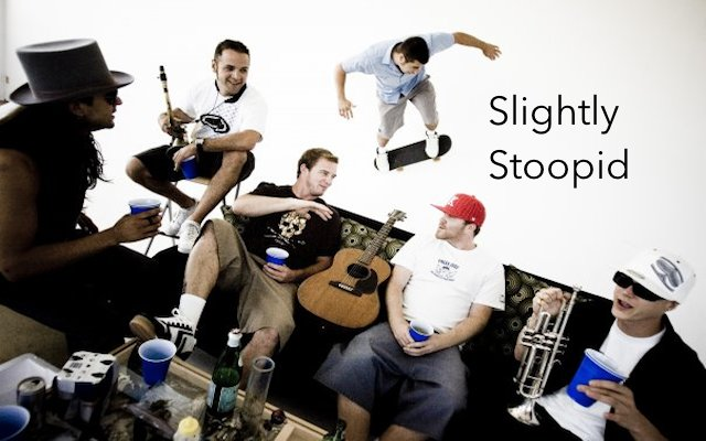 Sligtly Stoopid