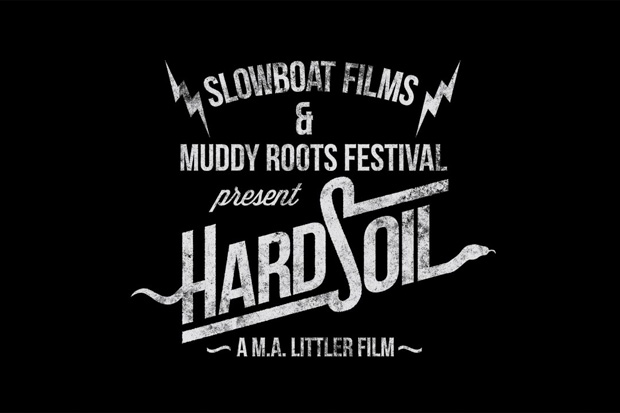 Muddy Roots Hard Soil Slowboat Films
