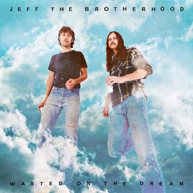 Jeff The Brotherhood - Wasted On The Dream - Album cover