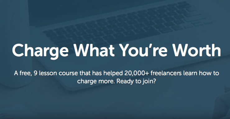 Charge What You're Worth - A Free Pricing Course - Double Your Freelancing