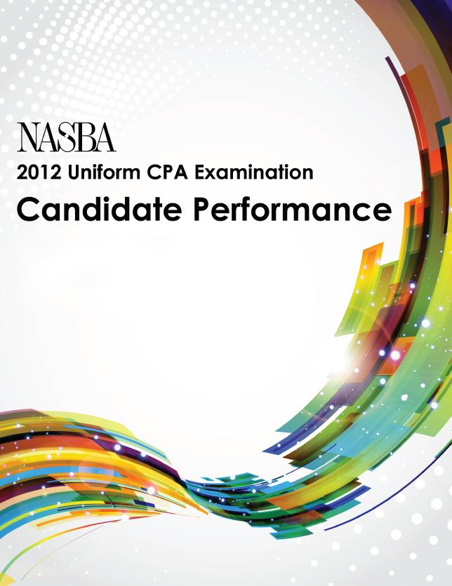 2012 NASBA Uniform CPA Examination Candidate Performance