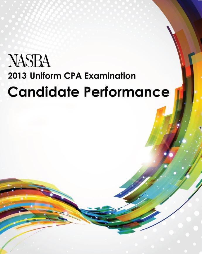 2013 NASBA Uniform CPA Examination Candidate Performance