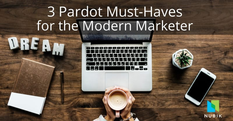 3 pardot must-haves