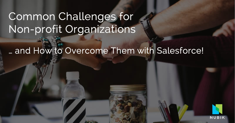 Non-profit Organizations How to overcome challenges with Salesforce