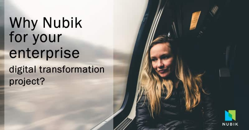 Why Nubik for your enterprise digital transformation project?