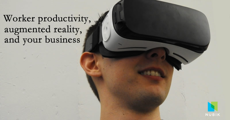 Worker productivity, augmented reality, and your business