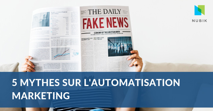5 MYTHES SUR L'AUTOMATISATION MARKETING